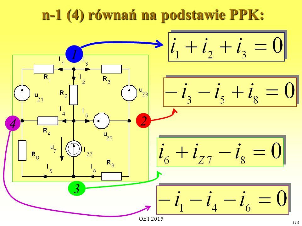 OE1 2015 113 n-1 (4) równań na podstawie PPK: n-1 (4) równań na podstawie PPK: 1 2 3 4