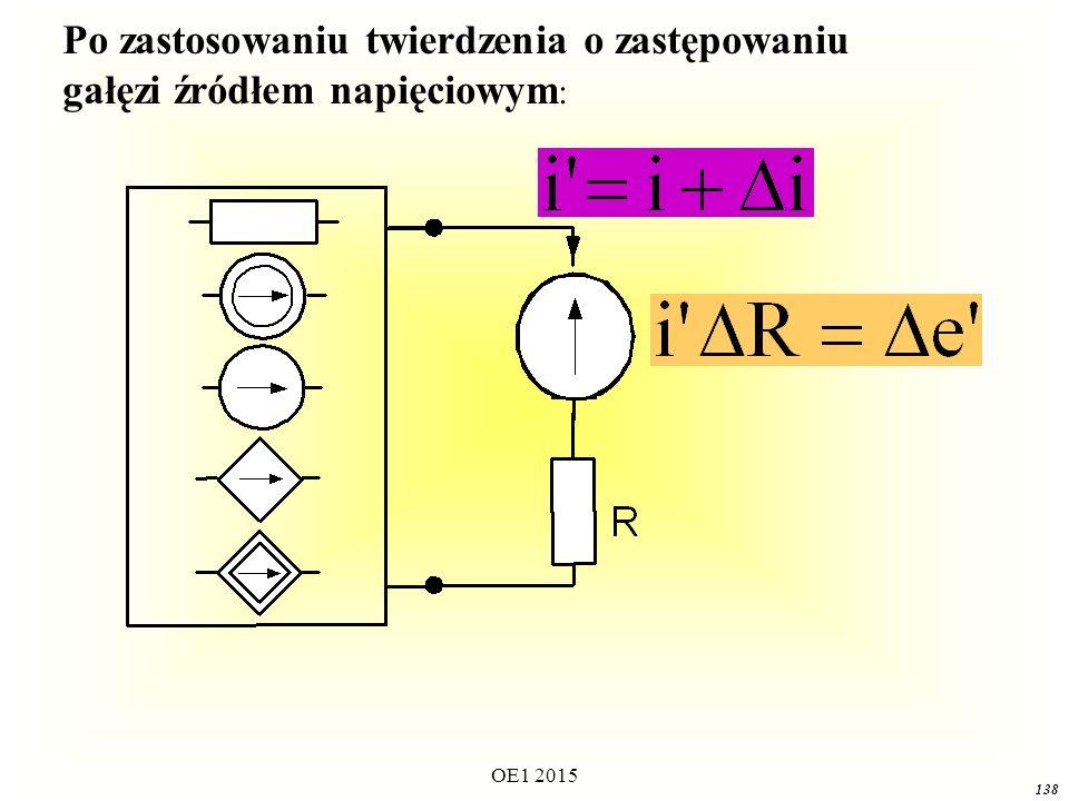 OE1 2015 138 Po zastosowaniu twierdzenia o zastępowaniu gałęzi źródłem napięciowym :