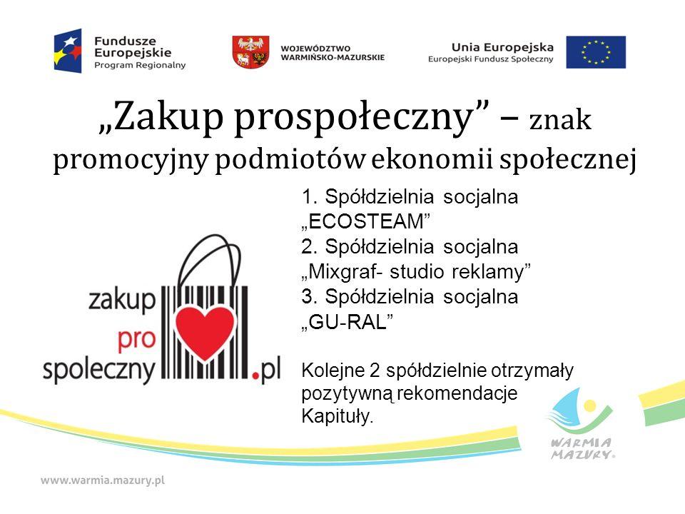 """""""Zakup prospołeczny – znak promocyjny podmiotów ekonomii społecznej 1."""
