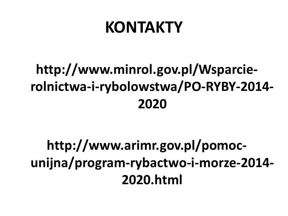 KONTAKTY http://www.minrol.gov.pl/Wsparcie- rolnictwa-i-rybolowstwa/PO-RYBY-2014- 2020 http://www.arimr.gov.pl/pomoc- unijna/program-rybactwo-i-morze-