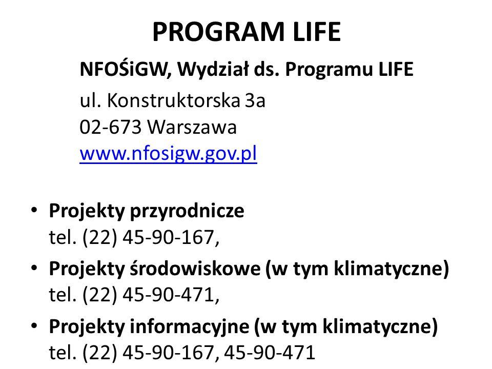 PROGRAM LIFE NFOŚiGW, Wydział ds. Programu LIFE ul. Konstruktorska 3a 02-673 Warszawa www.nfosigw.gov.pl www.nfosigw.gov.pl Projekty przyrodnicze tel.