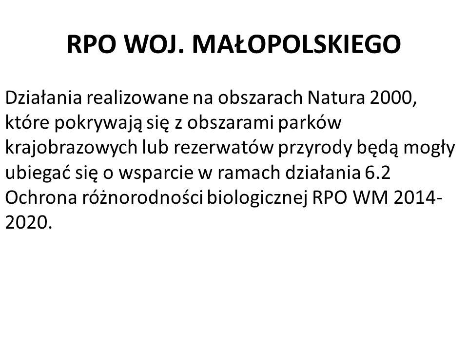 RPO WOJ. MAŁOPOLSKIEGO Działania realizowane na obszarach Natura 2000, które pokrywają się z obszarami parków krajobrazowych lub rezerwatów przyrody b