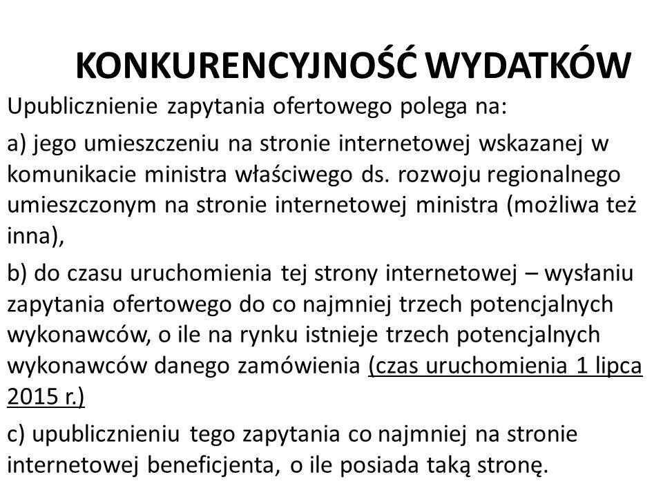 KONKURENCYJNOŚĆ WYDATKÓW Upublicznienie zapytania ofertowego polega na: a) jego umieszczeniu na stronie internetowej wskazanej w komunikacie ministra