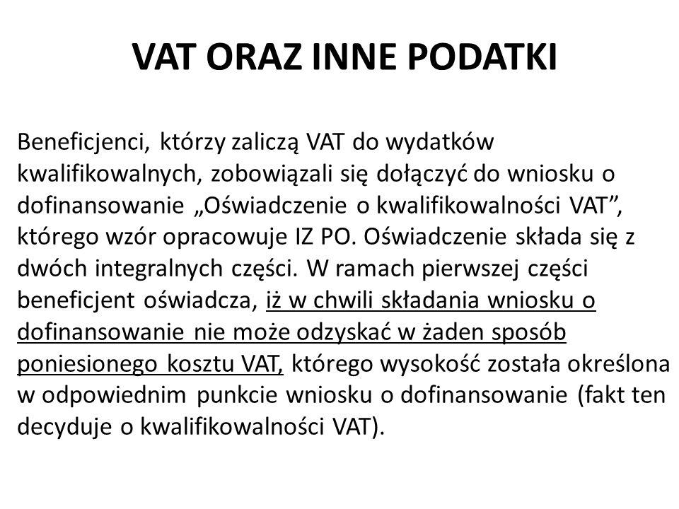 """VAT ORAZ INNE PODATKI Beneficjenci, którzy zaliczą VAT do wydatków kwalifikowalnych, zobowiązali się dołączyć do wniosku o dofinansowanie """"Oświadczeni"""