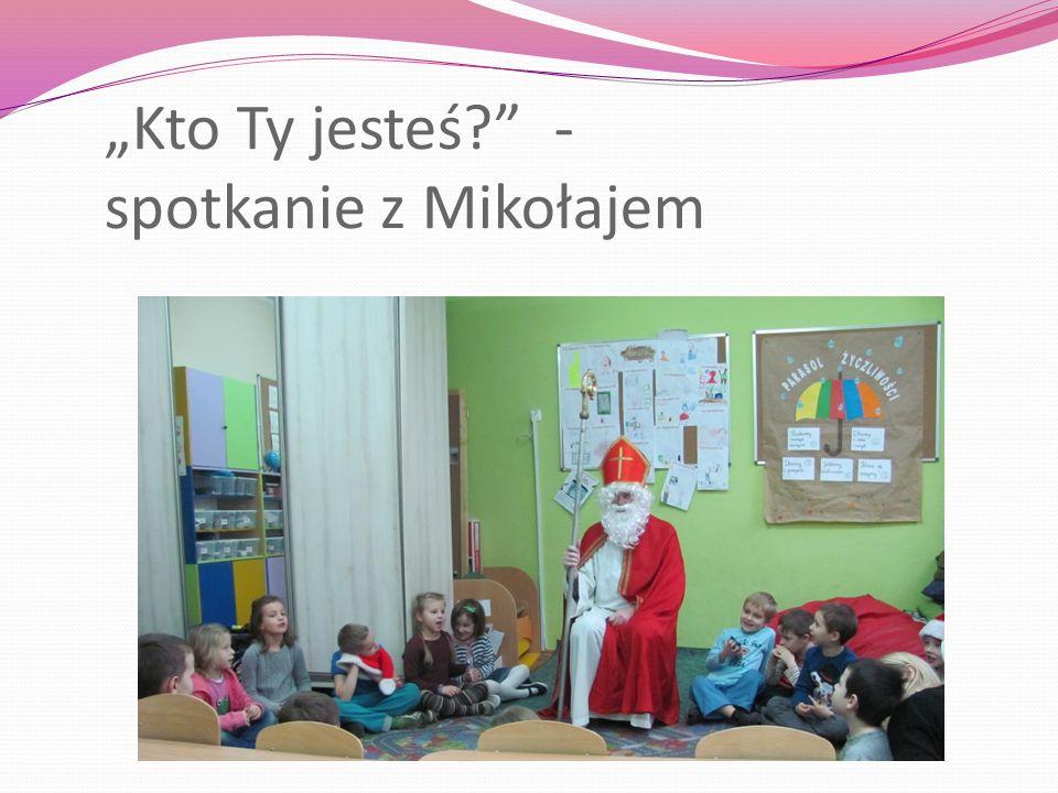 """""""Kto Ty jesteś? - spotkanie z Mikołajem"""