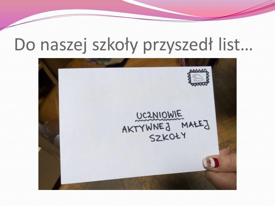 Do naszej szkoły przyszedł list…