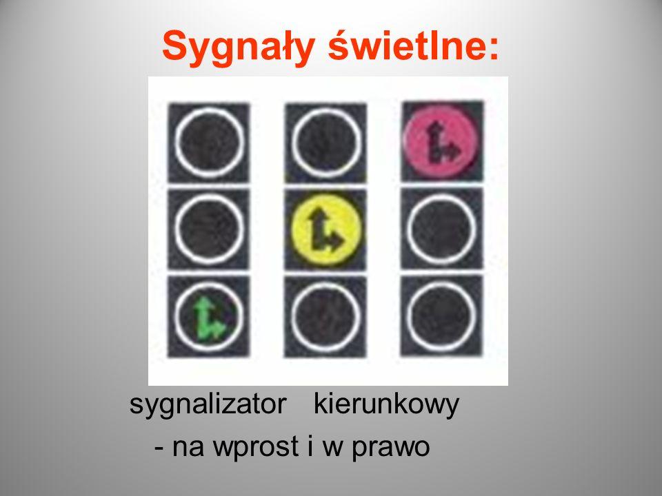 Sygnały świetlne: sygnalizator kierunkowy - na wprost i w prawo