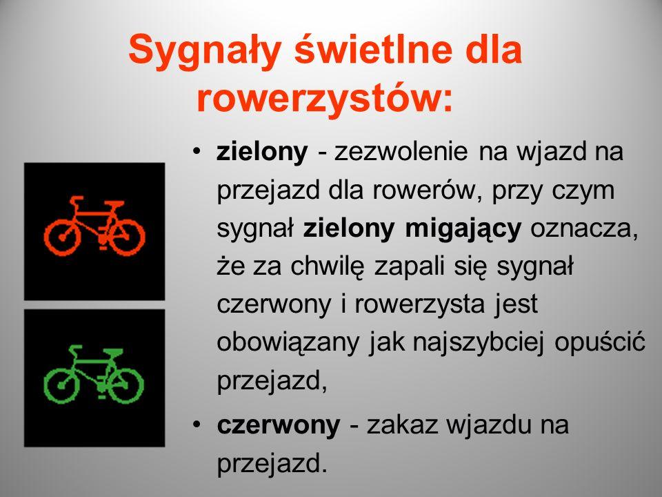 Sygnały świetlne dla rowerzystów: zielony - zezwolenie na wjazd na przejazd dla rowerów, przy czym sygnał zielony migający oznacza, że za chwilę zapal
