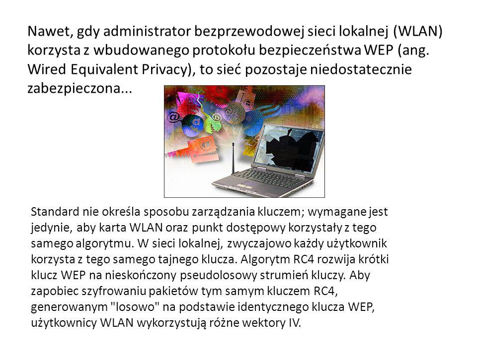 Efektywne środki zaradcze Nad zwiększeniem bezpieczeństwo protokołu WEP oraz nad opracowaniem nowych algorytmów szyfrujących pracowały dwie firmy: RSA Security, twórca algorytmu RC4 oraz Hifn (www.hifn.com), kalifornijska firma specjalizująca się w rozwiązywaniu problemów bezpieczeństwa w Internecie.
