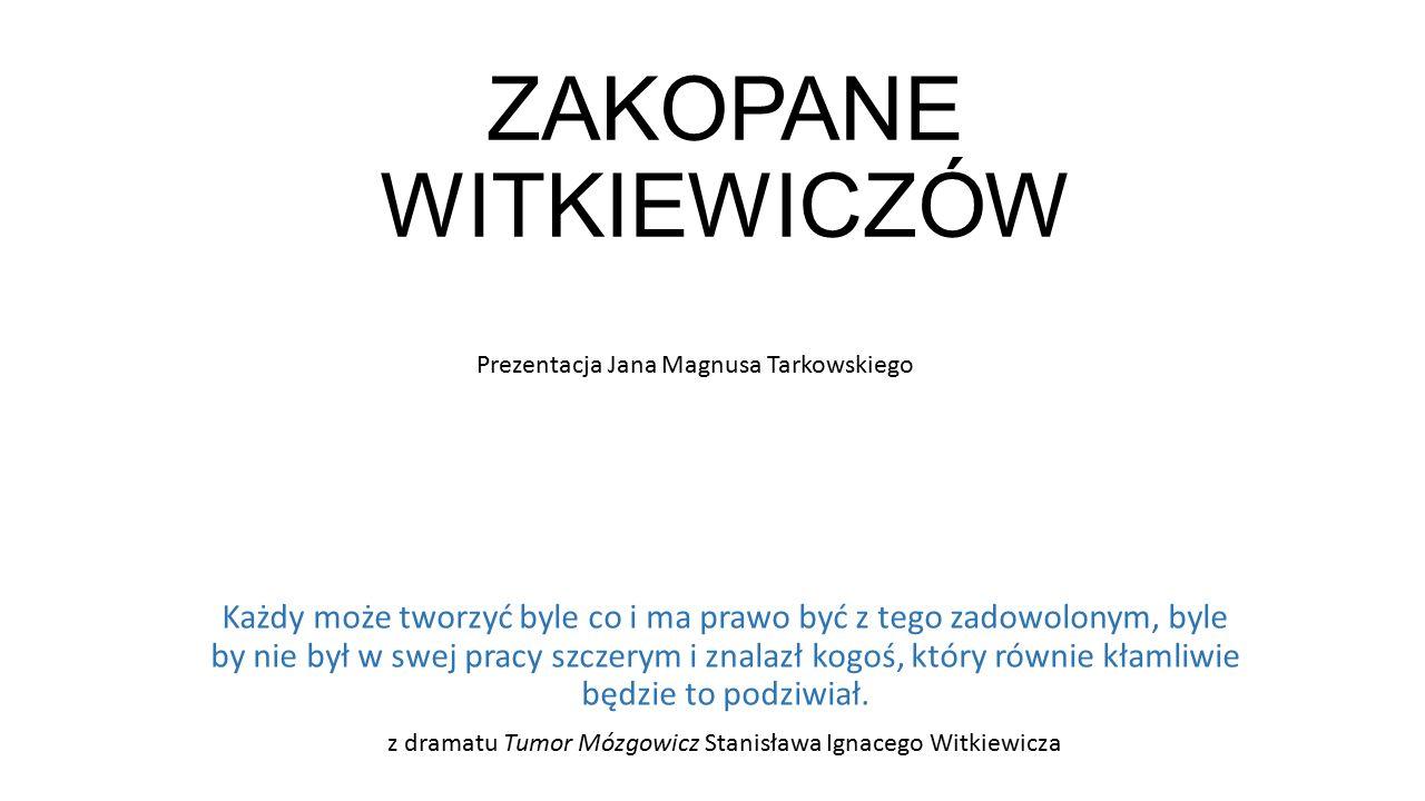 Stanisław Witkiewicz (ur.W 1851 r., zm. w 1915 roku) Stanisław Ignacy Witkiewicz Witkacy (ur.