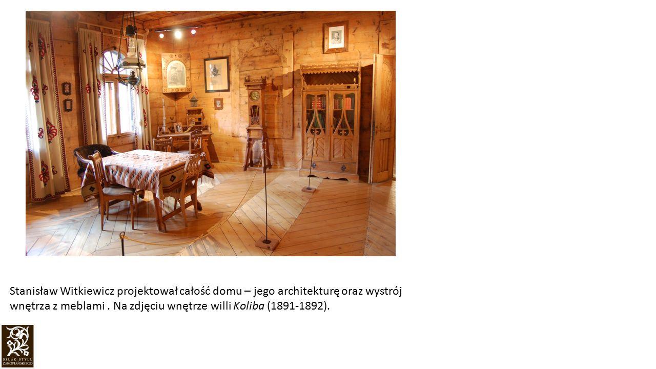 Stanisław Witkiewicz projektował całość domu – jego architekturę oraz wystrój wnętrza z meblami. Na zdjęciu wnętrze willi Koliba (1891-1892).