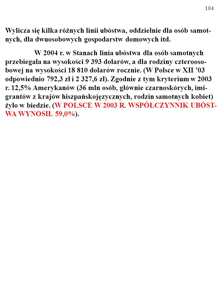 103 WSPÓŁCZYNNIK UBÓSTWA WSPÓŁCZYNNIK UBÓSTWA (ang.