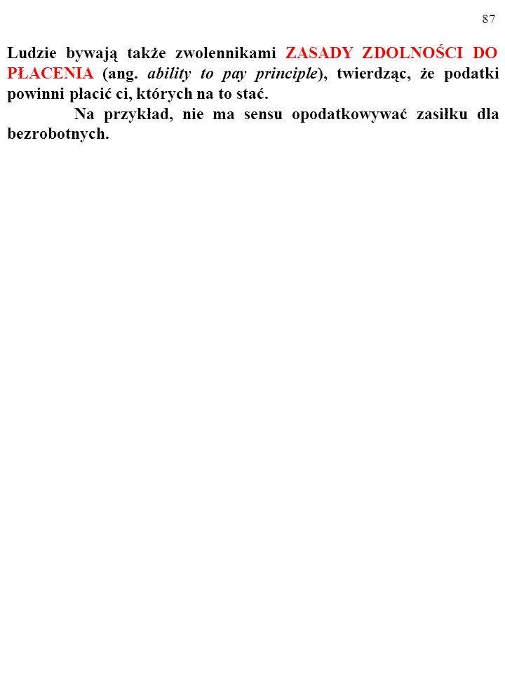 86 Z kolei rzecznicy ZASADY: PŁACI, KTO KORZYSTA (ang.