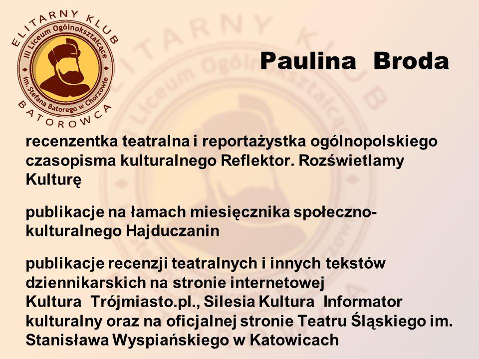 Paulina Broda recenzentka teatralna i reportażystka ogólnopolskiego czasopisma kulturalnego Reflektor.