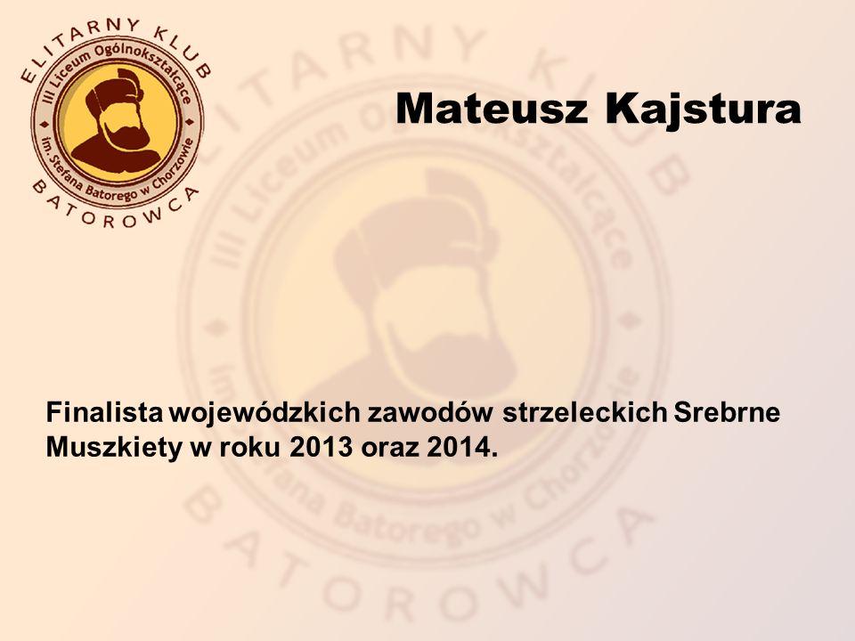 Finalista wojewódzkich zawodów strzeleckich Srebrne Muszkiety w roku 2013 oraz 2014.