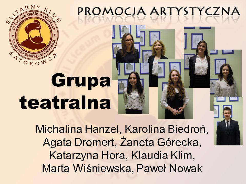 Grupa teatralna Michalina Hanzel, Karolina Biedroń, Agata Dromert, Żaneta Górecka, Katarzyna Hora, Klaudia Klim, Marta Wiśniewska, Paweł Nowak