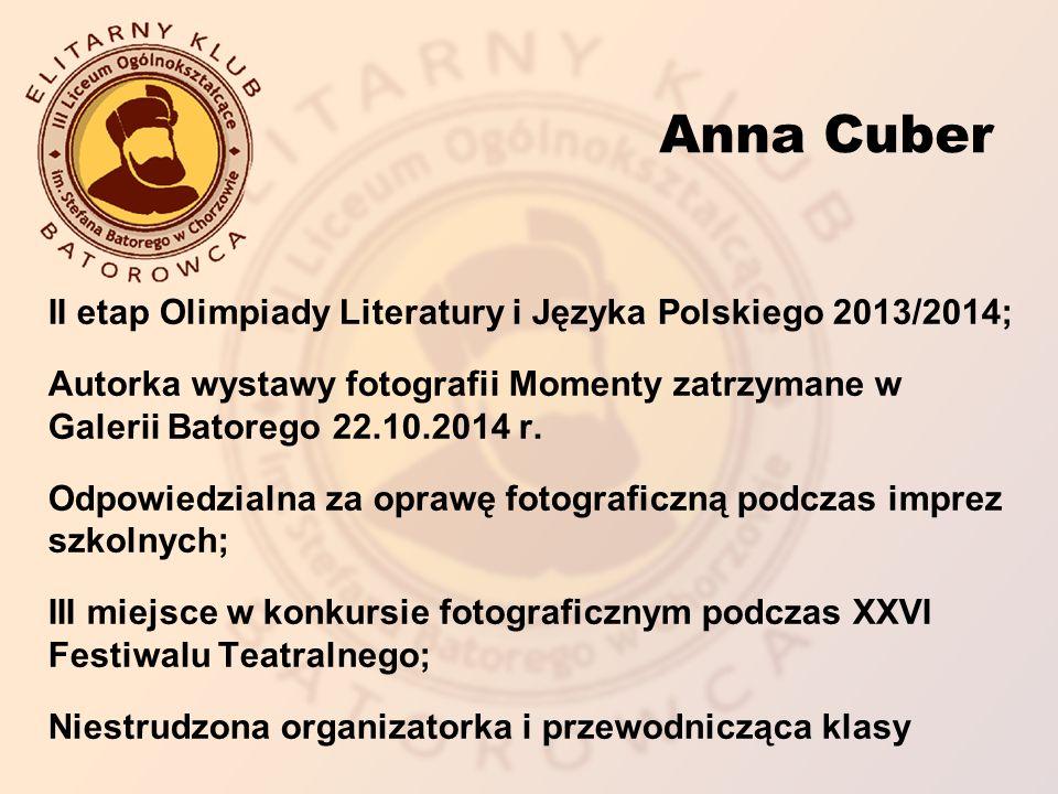 II etap Olimpiady Literatury i Języka Polskiego 2013/2014; Autorka wystawy fotografii Momenty zatrzymane w Galerii Batorego 22.10.2014 r.