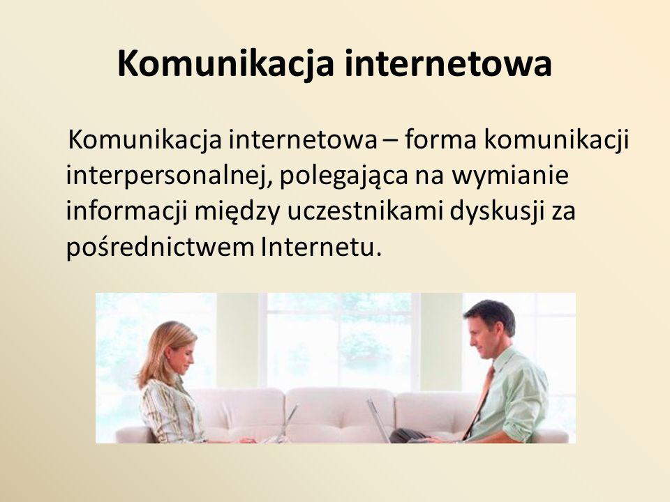 Komunikacja internetowa Komunikacja internetowa – forma komunikacji interpersonalnej, polegająca na wymianie informacji między uczestnikami dyskusji za pośrednictwem Internetu.