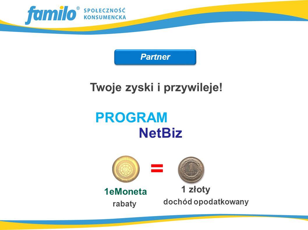 Twoje zyski i przywileje! PROGRAM NetBiz Partner = 1eMoneta rabaty 1 złoty dochód opodatkowany