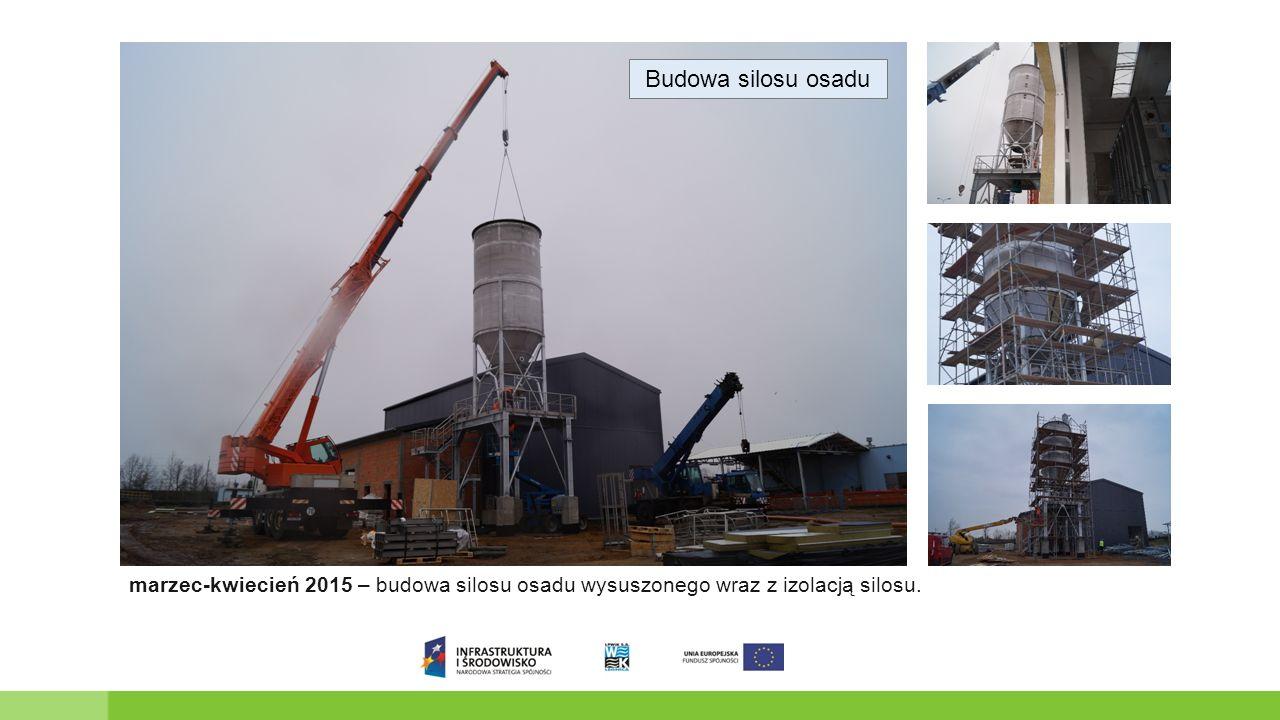 Budowa silosu osadu marzec-kwiecień 2015 – budowa silosu osadu wysuszonego wraz z izolacją silosu.