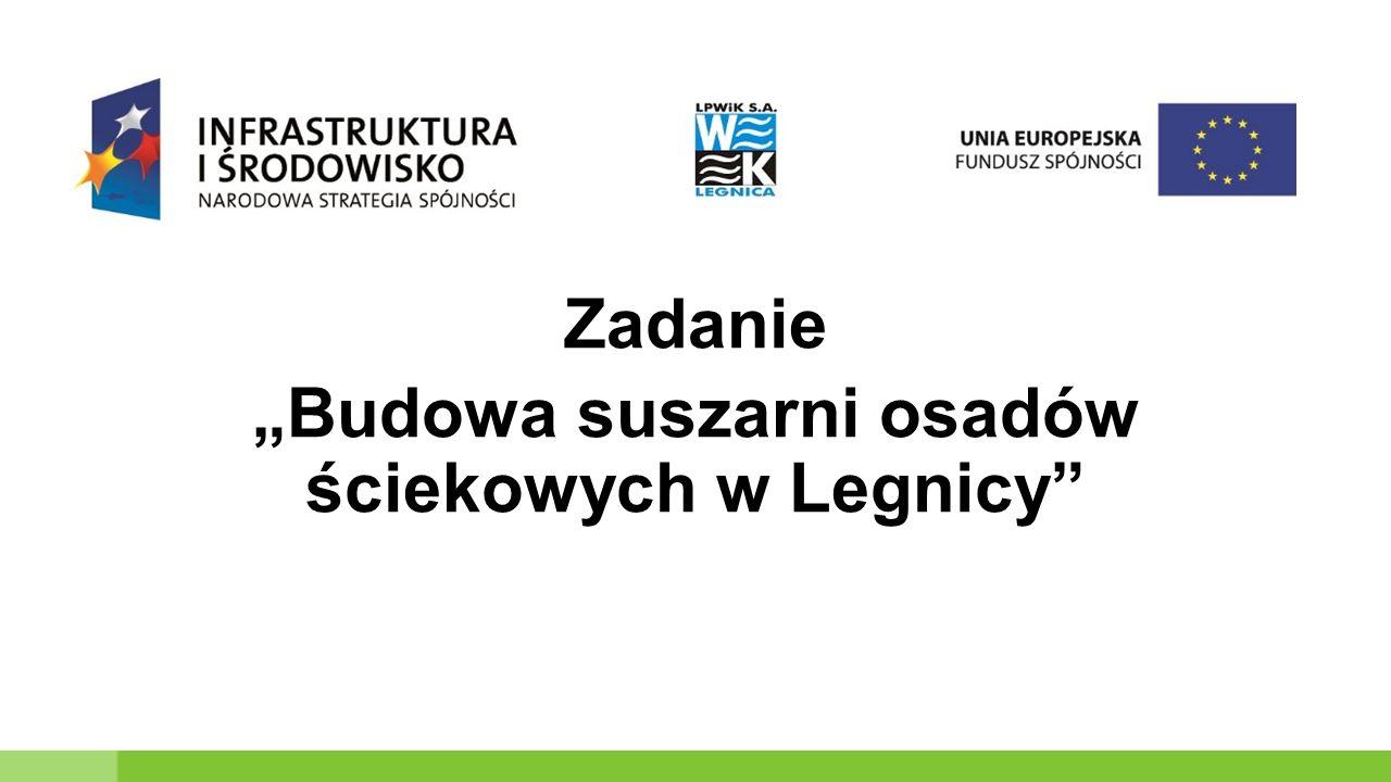 """Zadanie """"Budowa suszarni osadów ściekowych w Legnicy"""