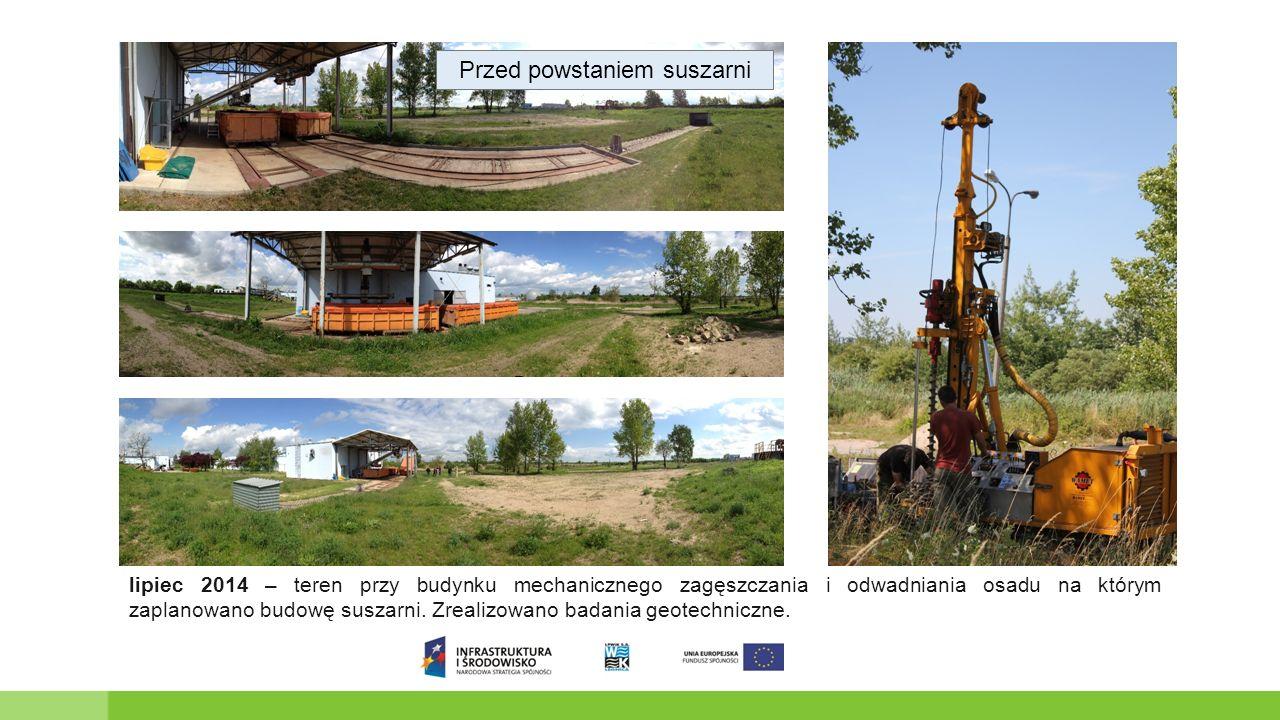 lipiec 2014 – teren przy budynku mechanicznego zagęszczania i odwadniania osadu na którym zaplanowano budowę suszarni.