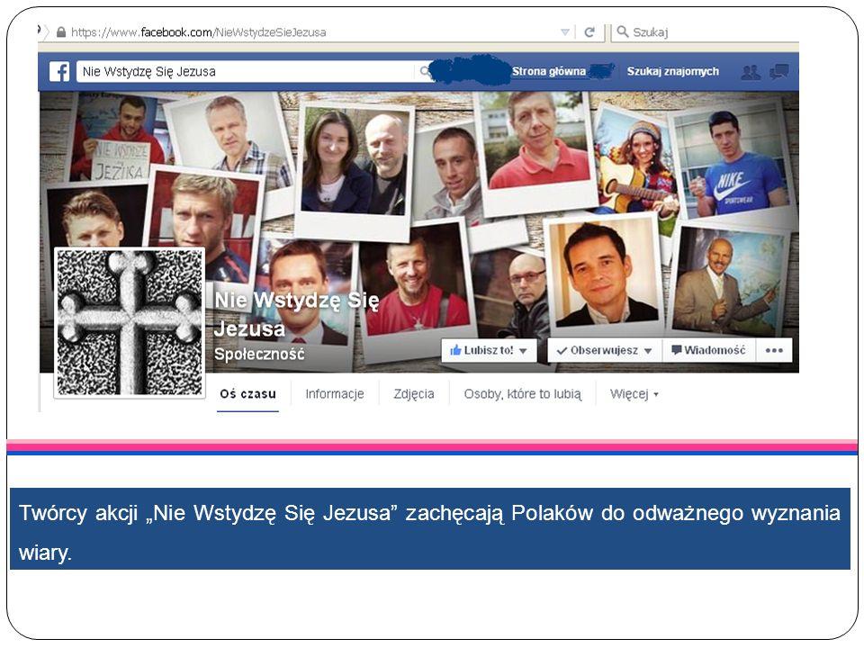 """Twórcy akcji """"Nie Wstydzę Się Jezusa zachęcają Polaków do odważnego wyznania wiary."""