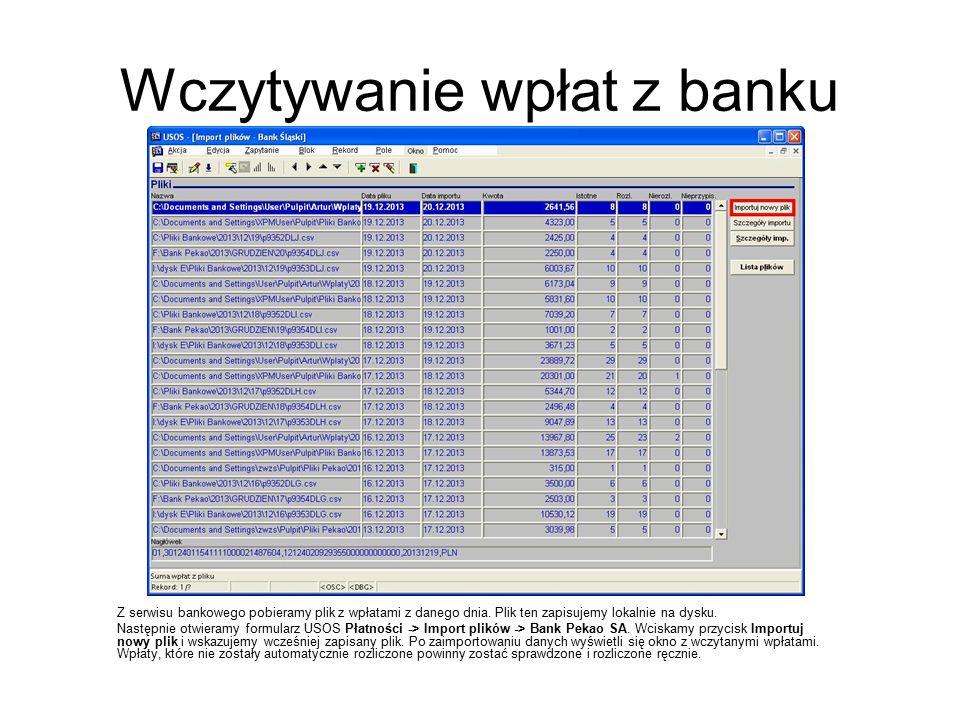 Wczytywanie wpłat z banku Z serwisu bankowego pobieramy plik z wpłatami z danego dnia.