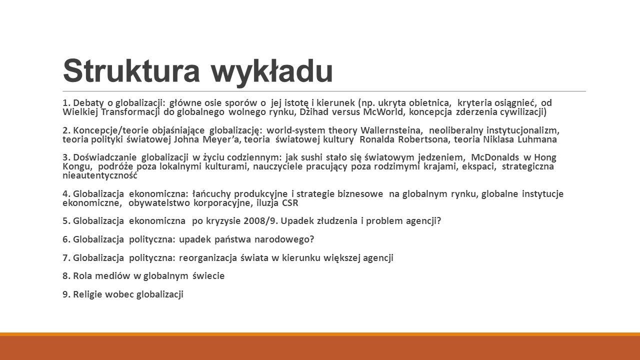 Struktura wykładu, cd 10.Zmiana społeczeństwa światowego: globalne problemy społeczne 11.