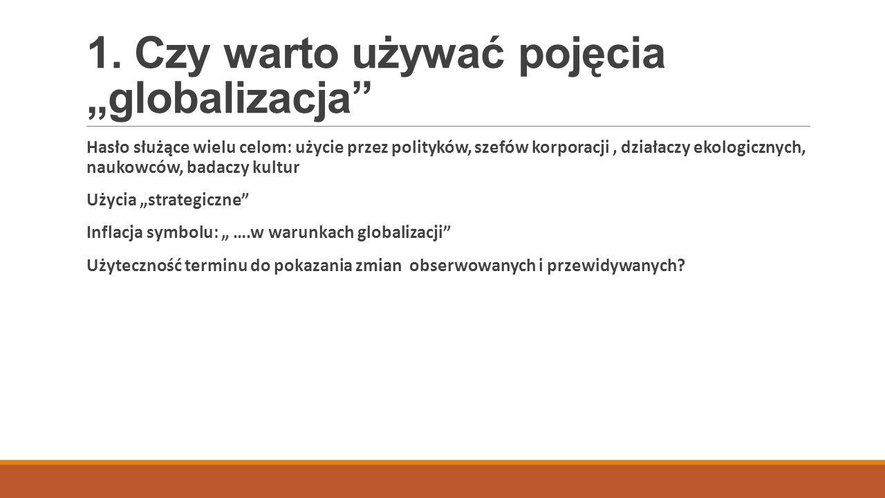 2.Co zawiera w sobie termin globalizacja. 1.