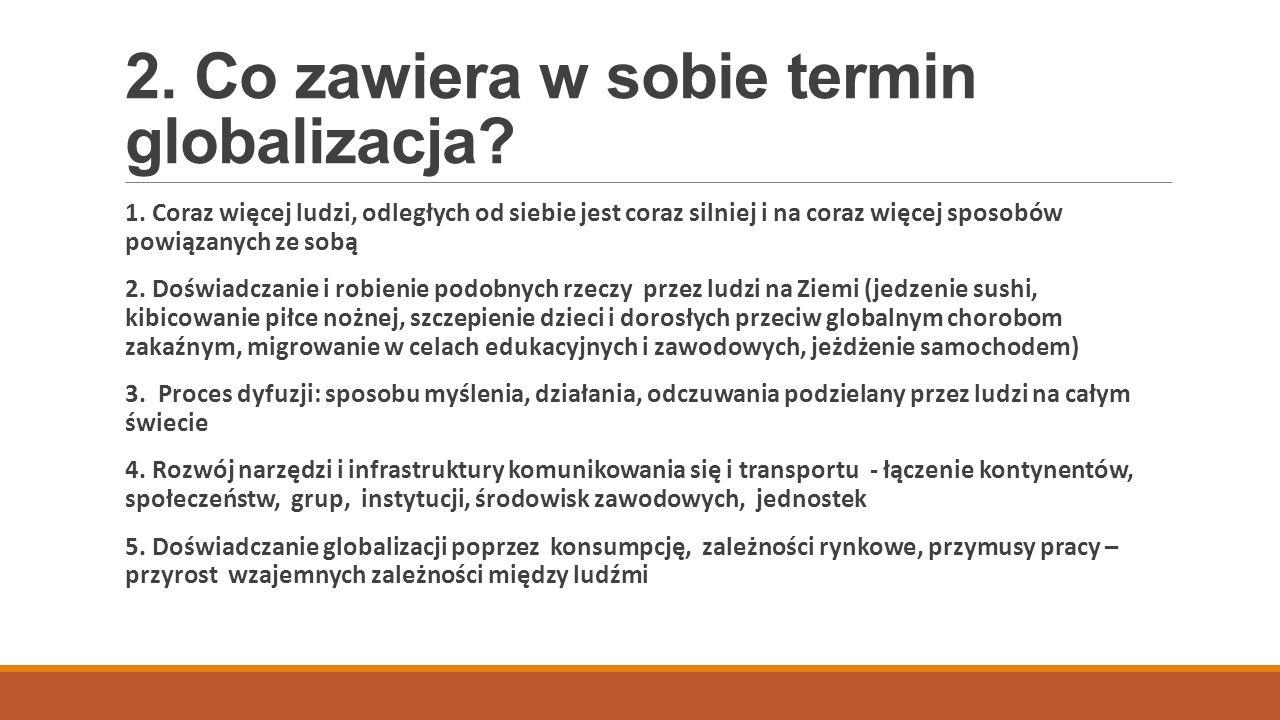 cd.Co zawiera w sobie termin globalizacja. 6. Rozwój światowych regulacji ( np.