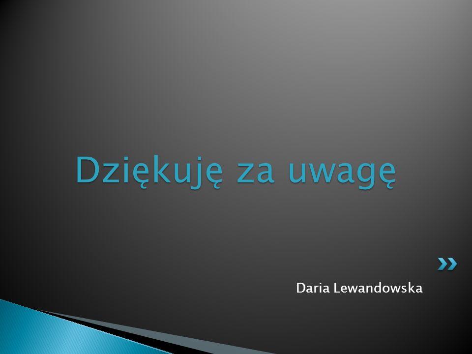 Daria Lewandowska Dziękuję za uwagę