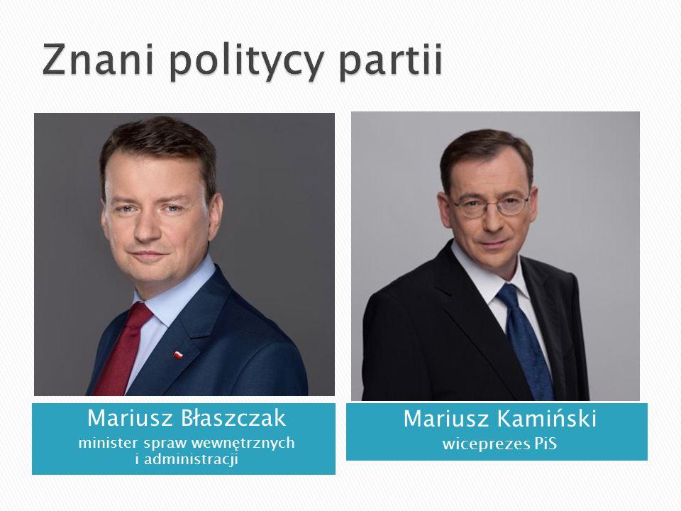 Mariusz Błaszczak minister spraw wewnętrznych i administracji Mariusz Kamiński wiceprezes PiS