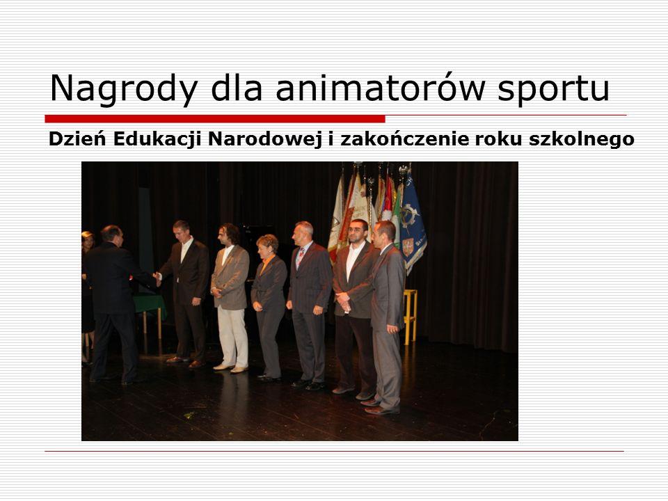 Nagrody dla animatorów sportu Dzień Edukacji Narodowej i zakończenie roku szkolnego