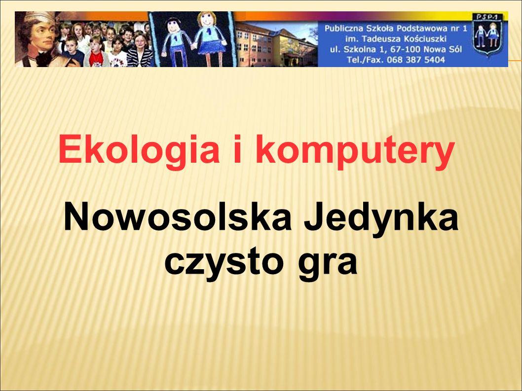 Ekologia i komputery Nowosolska Jedynka czysto gra