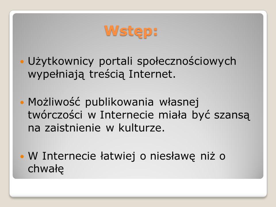 Wstęp: Wstęp: Użytkownicy portali społecznościowych wypełniają treścią Internet.