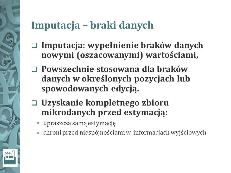 Imputacja – braki danych  Imputacja: wypełnienie braków danych nowymi (oszacowanymi) wartościami,  Powszechnie stosowana dla braków danych w określo