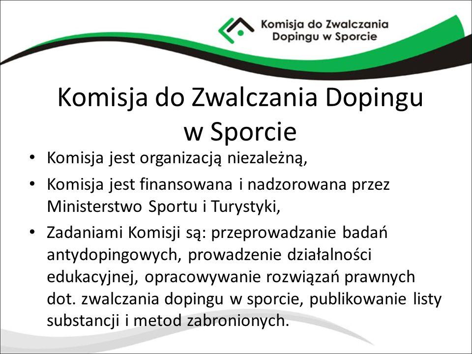Komisja do Zwalczania Dopingu w Sporcie Komisja jest organizacją niezależną, Komisja jest finansowana i nadzorowana przez Ministerstwo Sportu i Turyst