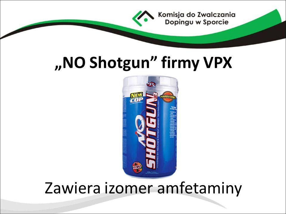 """""""NO Shotgun"""" firmy VPX Zawiera izomer amfetaminy"""
