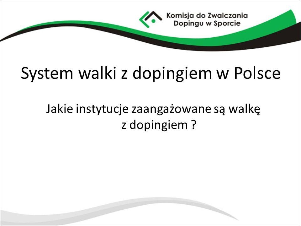 System walki z dopingiem w Polsce Jakie instytucje zaangażowane są walkę z dopingiem ?