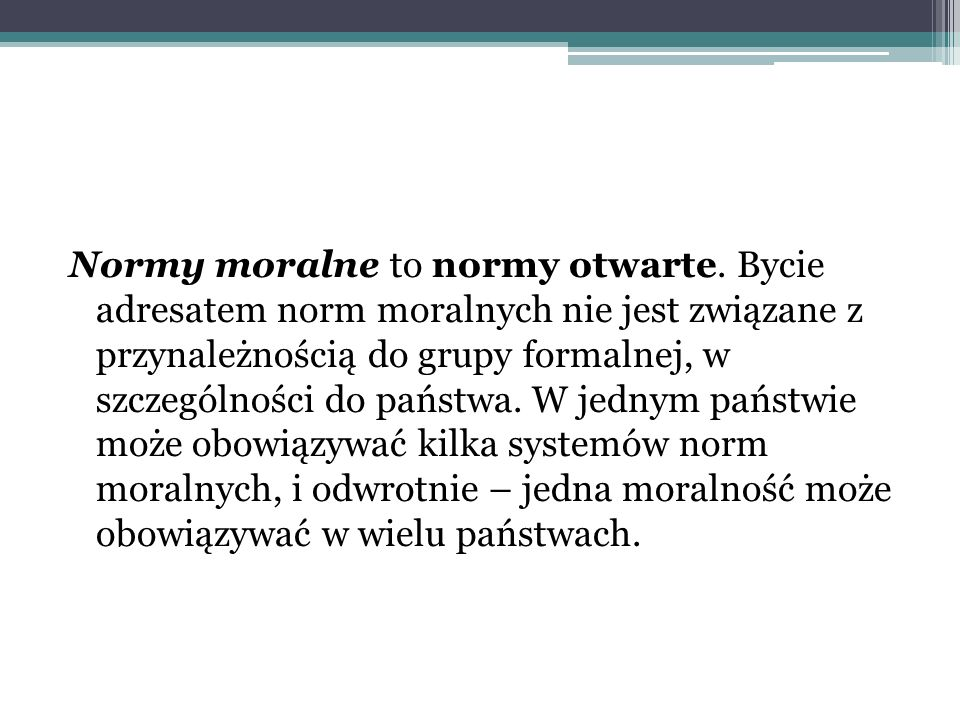 Normy moralne to normy otwarte.