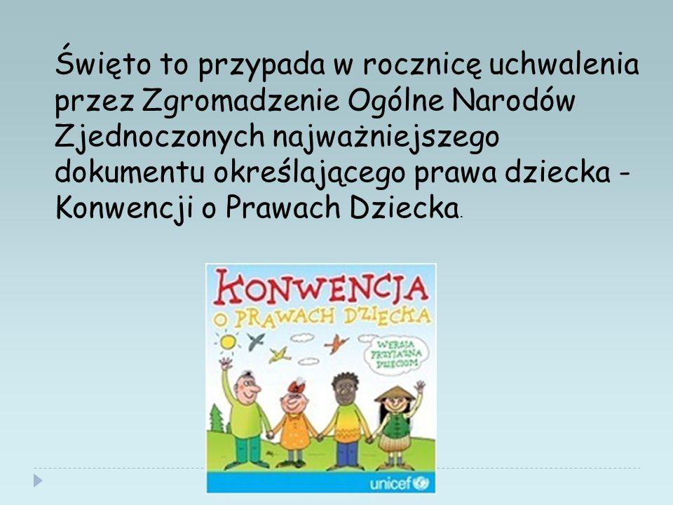 Uchwalenie Konwencji jest jednym z ważniejszych osiągnięć Polski w dziedzinie ochrony praw dziecka.