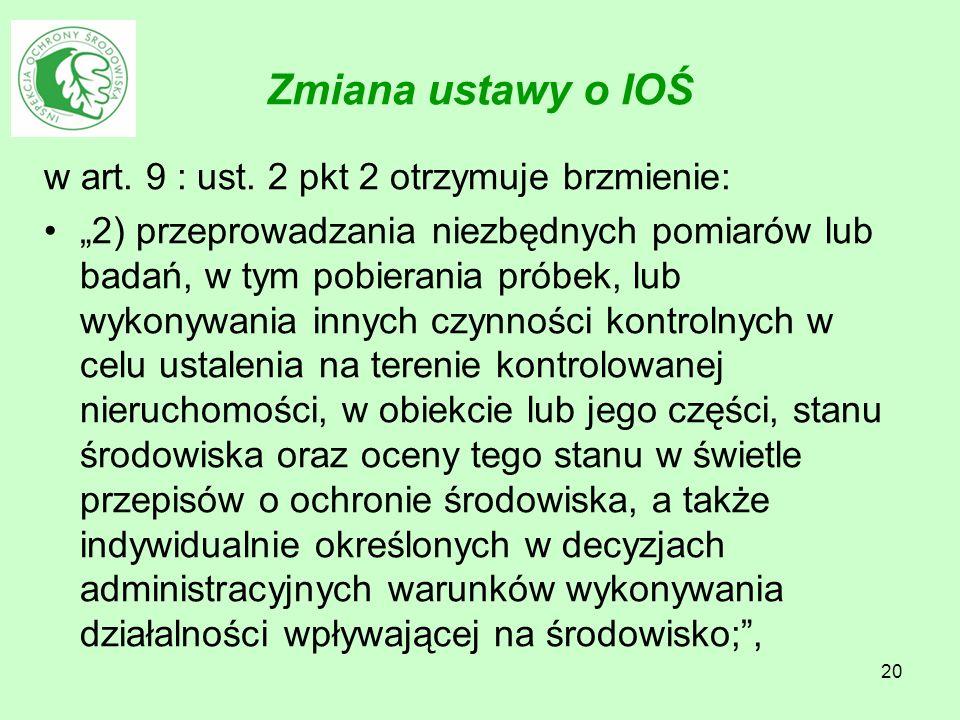 20 Zmiana ustawy o IOŚ w art. 9 : ust.