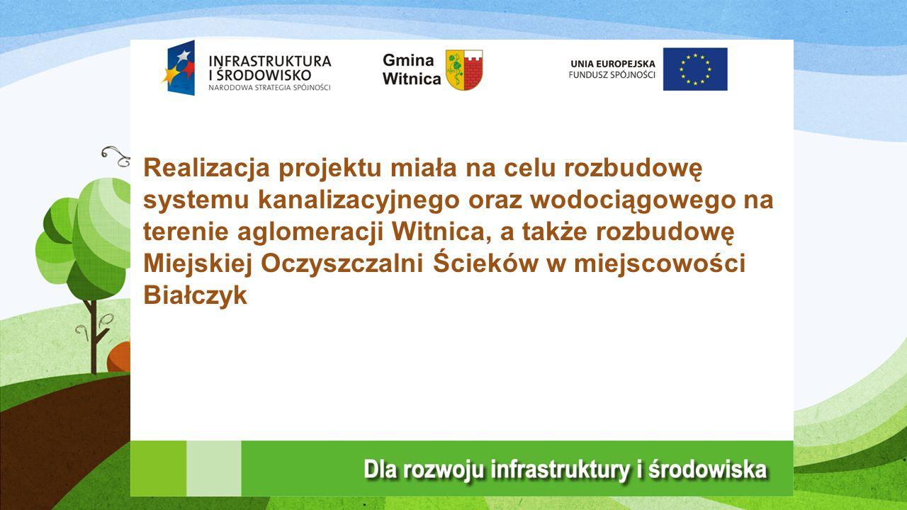 Realizacja projektu miała na celu rozbudowę systemu kanalizacyjnego oraz wodociągowego na terenie aglomeracji Witnica, a także rozbudowę Miejskiej Oczyszczalni Ścieków w miejscowości Białczyk