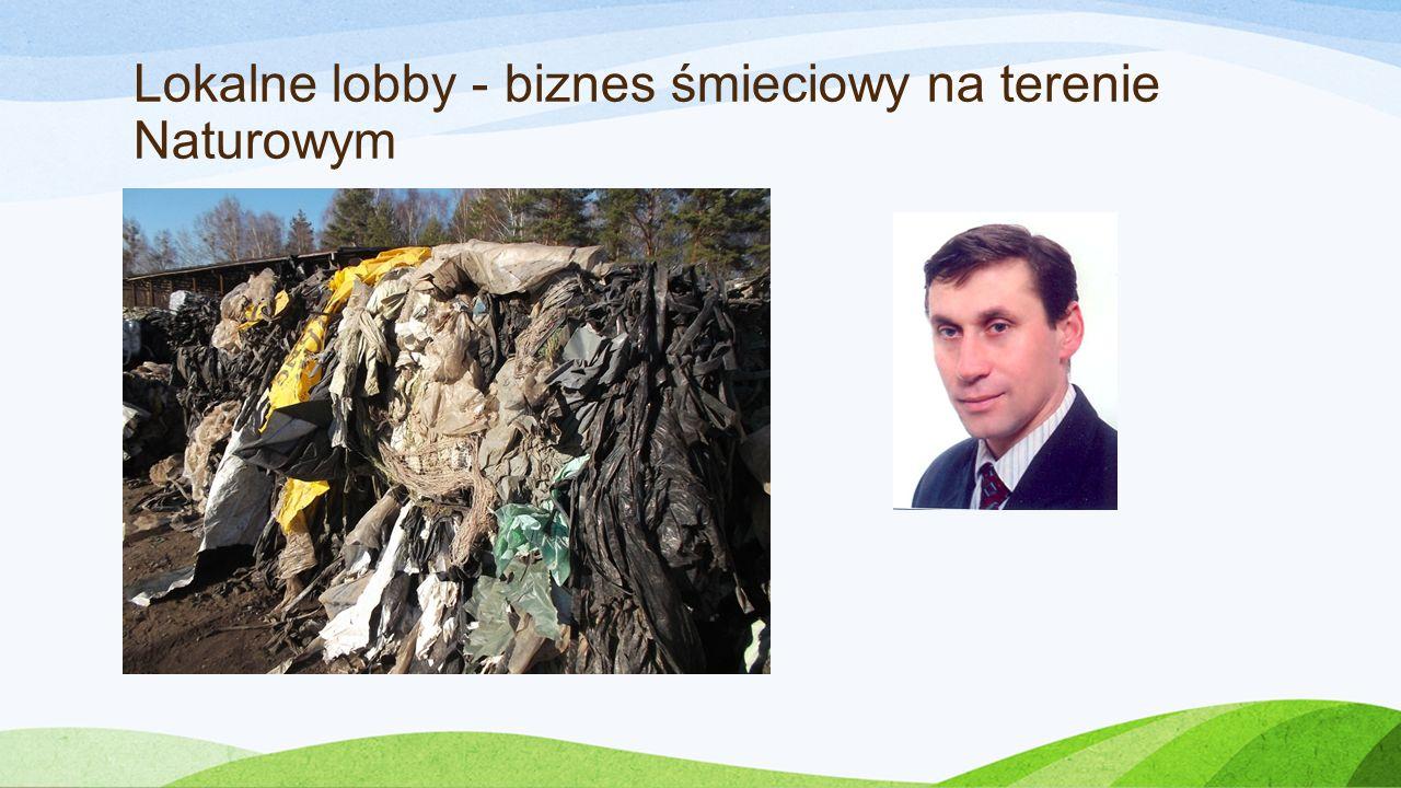 Lokalne lobby - biznes śmieciowy na terenie Naturowym