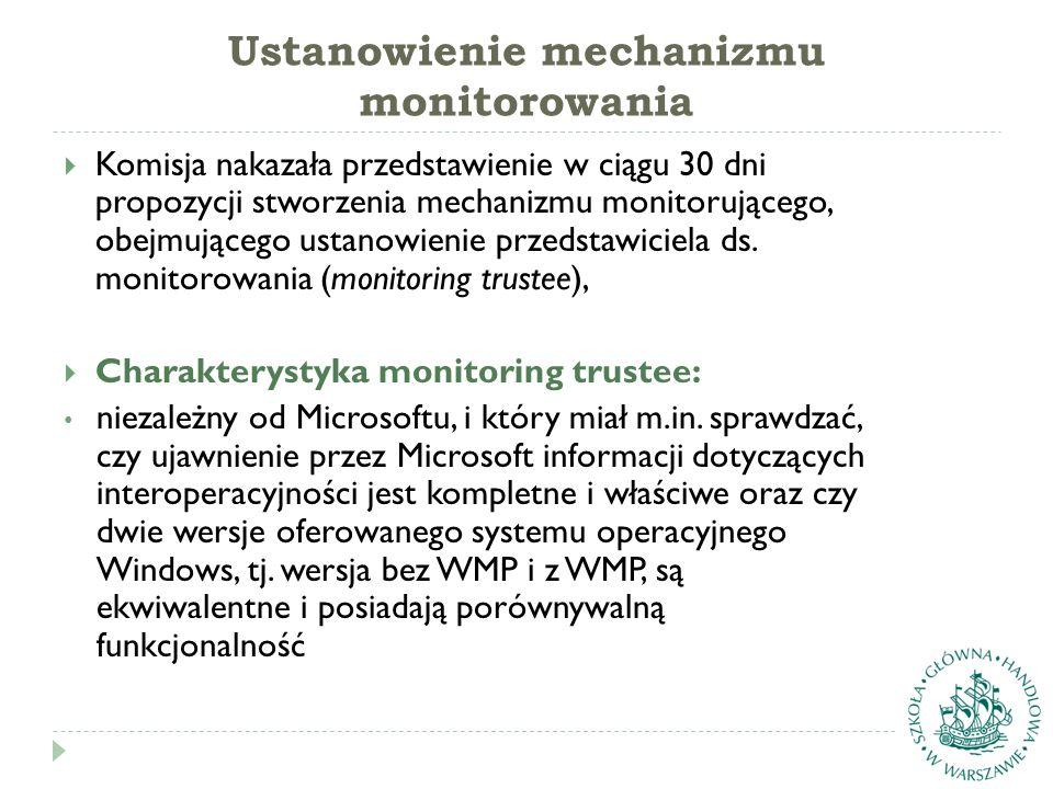 Ustanowienie mechanizmu monitorowania  Komisja nakazała przedstawienie w ciągu 30 dni propozycji stworzenia mechanizmu monitorującego, obejmującego ustanowienie przedstawiciela ds.