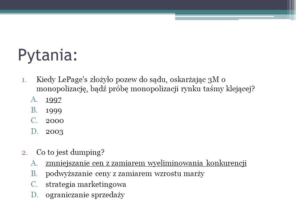 Pytania: 1.Kiedy LePage's złożyło pozew do sądu, oskarżając 3M o monopolizację, bądź próbę monopolizacji rynku taśmy klejącej? A.1997 B.1999 C.2000 D.