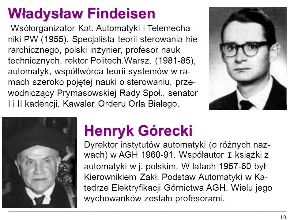 Władysław Findeisen Wsółorganizator Kat. Automatyki i Telemecha- niki PW (1955).