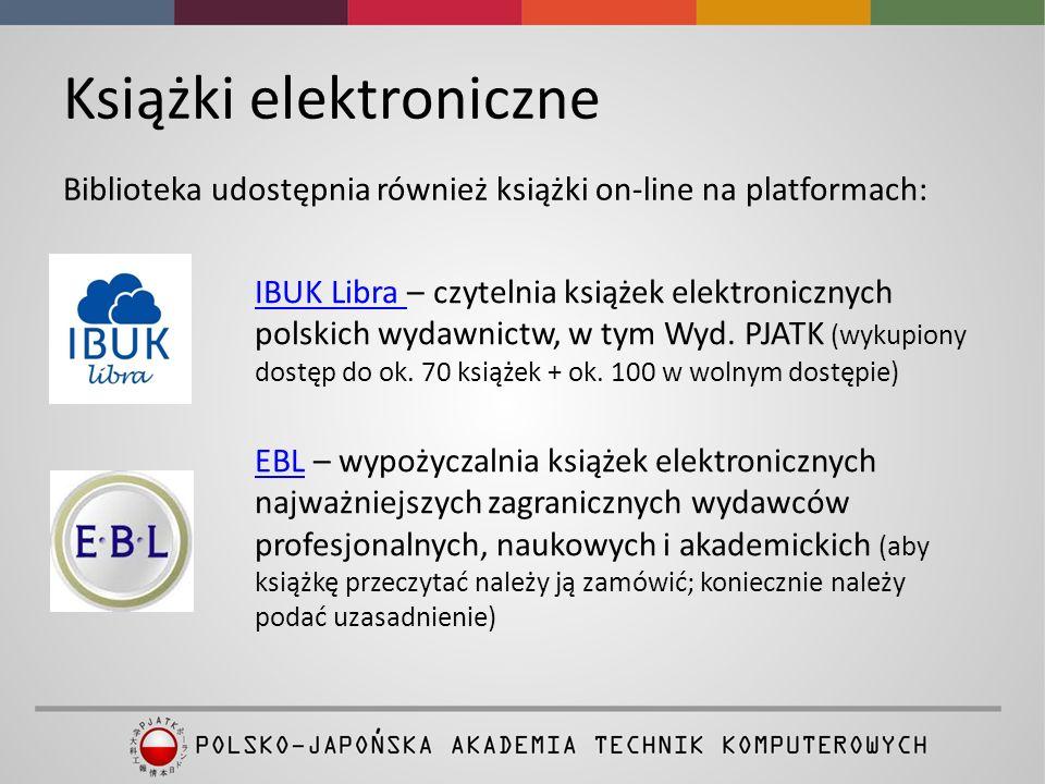 Książki elektroniczne IBUK Libra IBUK Libra – czytelnia książek elektronicznych polskich wydawnictw, w tym Wyd.