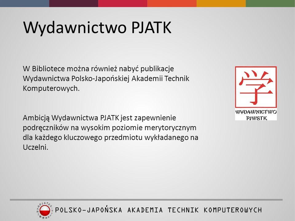 Wydawnictwo PJATK W Bibliotece można również nabyć publikacje Wydawnictwa Polsko-Japońskiej Akademii Technik Komputerowych.
